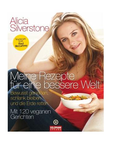 Buch: Meine Rezepte für eine bessere Welt (Alicia Silverstone)