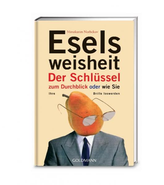 Buch: Eselsweisheit - Der Schlüssel zum Durchblick oder wie Sie Ihre Brille loswerden (Mirsakarim No