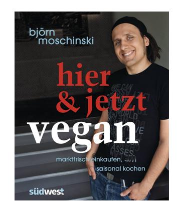 Buch: Hier & jetzt vegan (Björn Moschinski)