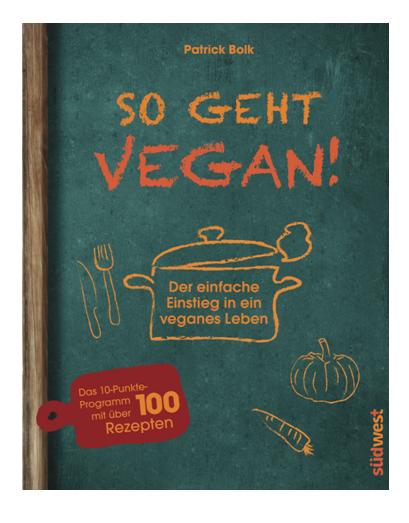 Buch: So geht vegan! (Patrick Bolk)